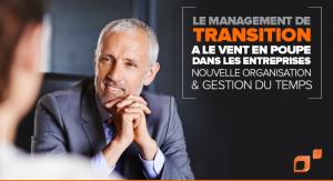 le Management de Transition en pleine expansion en France. Pourquoi ?