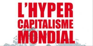 L'hypercapitalisme planétaire