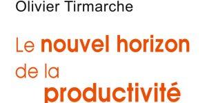«Le Nouvel Horizon de la productivité» : chasser le surtravail